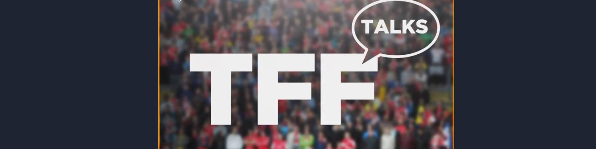 TFF Talks Season 2 Episode 4 (04/09/2017)