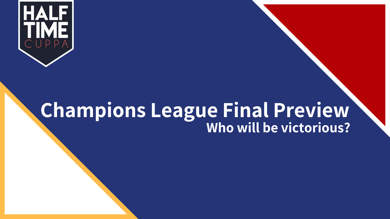 Two European Greats, One Champions League to lift, who will be victorious?