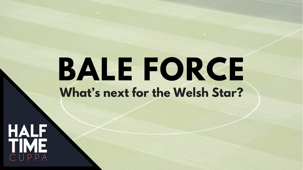 Bale Force – What's next for the Welsh Star?