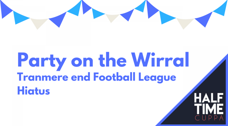 Party On The Wirall As Tranmere End Football League Hiatus