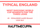 Typical England #5 – Ronaldinho makes Seaman look silly