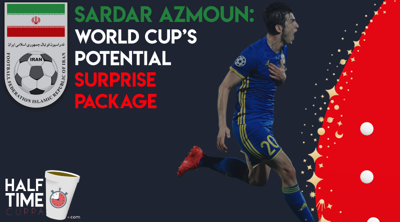 Sardar Azmoun: The 2018 World Cup's potential surprise package