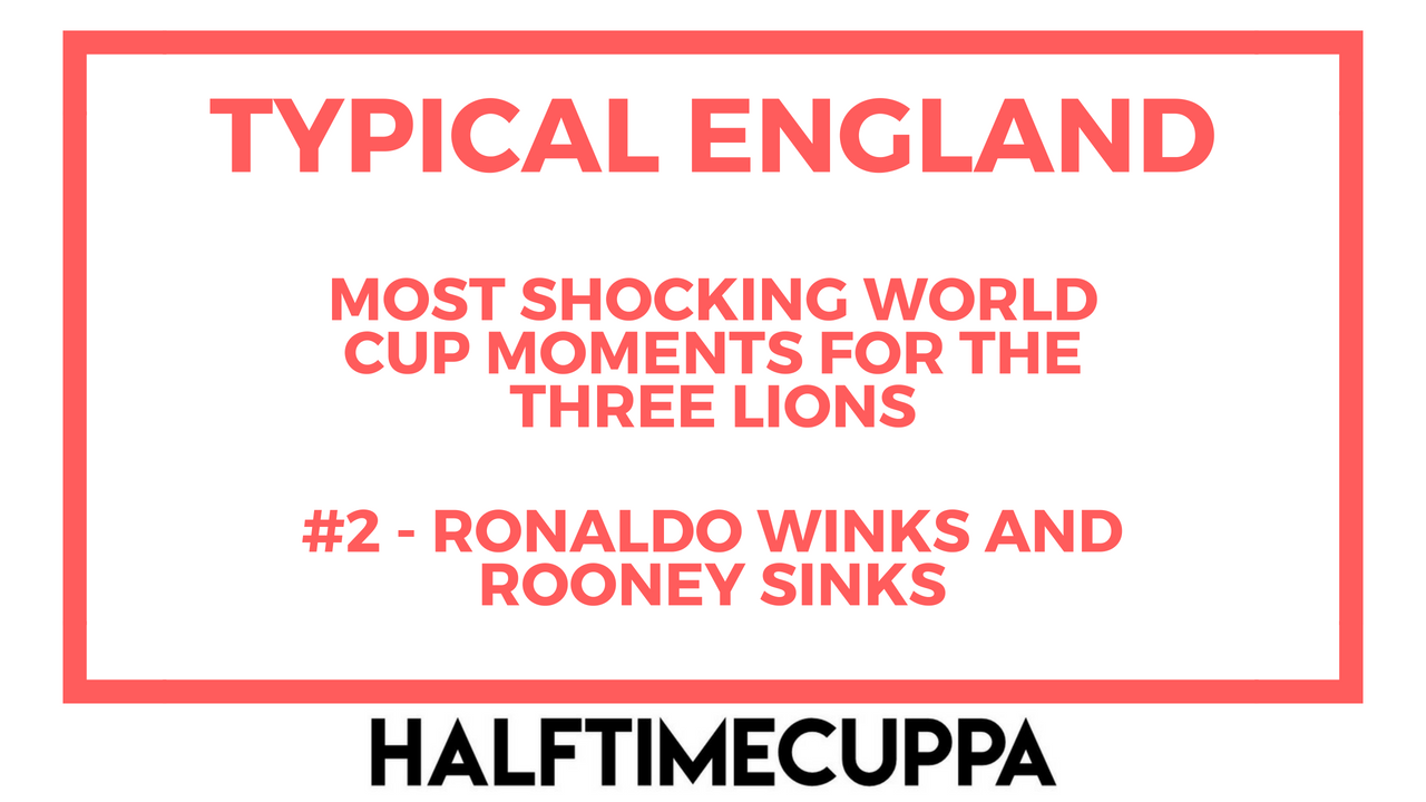 Typical England #2 – Ronaldo Winks as Rooney Sinks