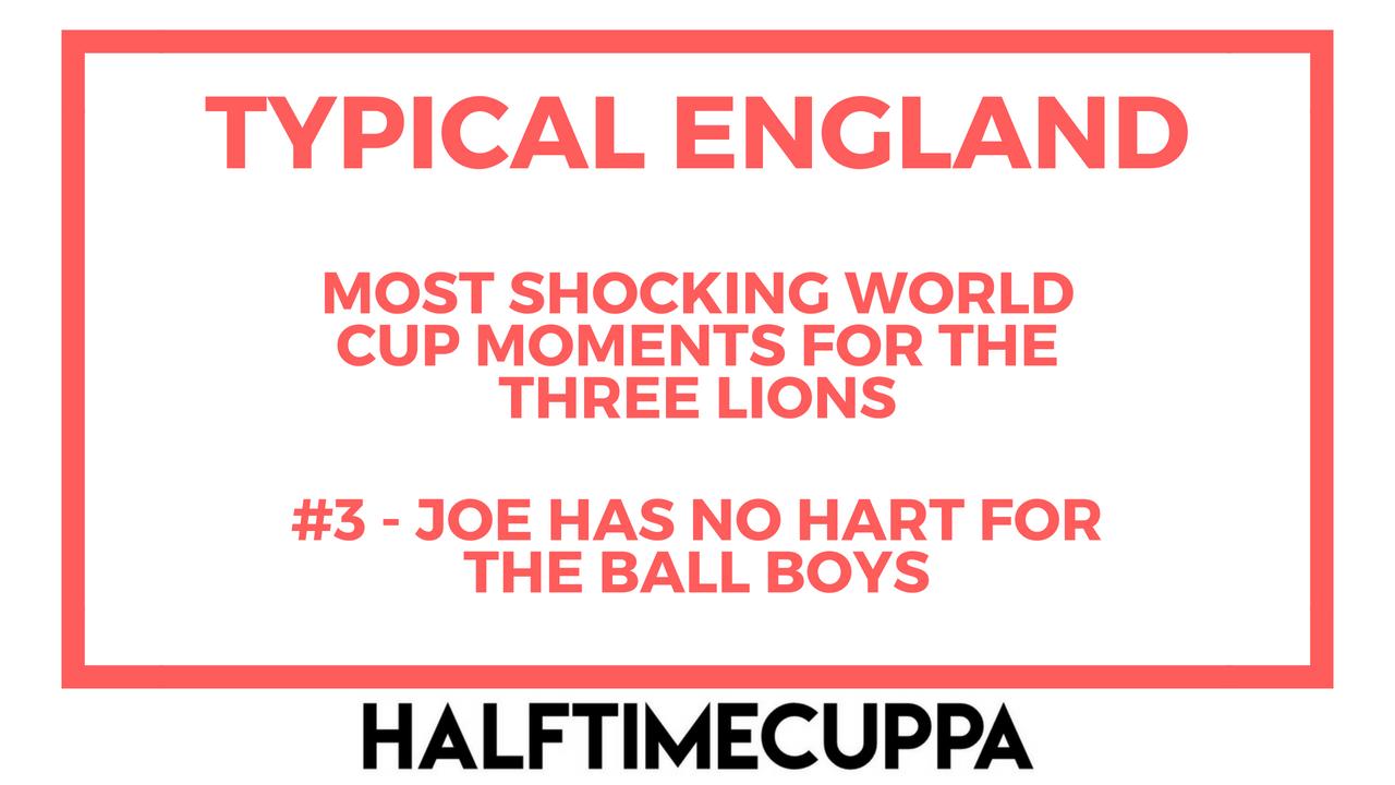 Typical England #3 – Joe has no Hart for the ball boys