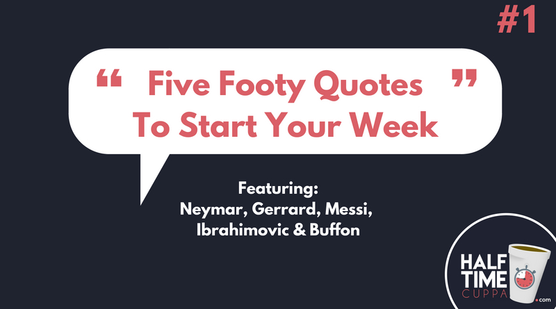 Five Footy Quotes To Start Your Week #1