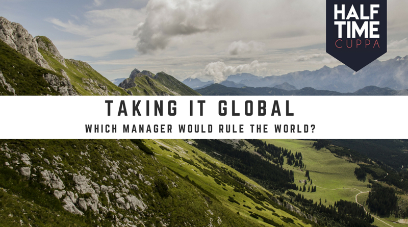 Taking it Global : Which manager would rule the world?