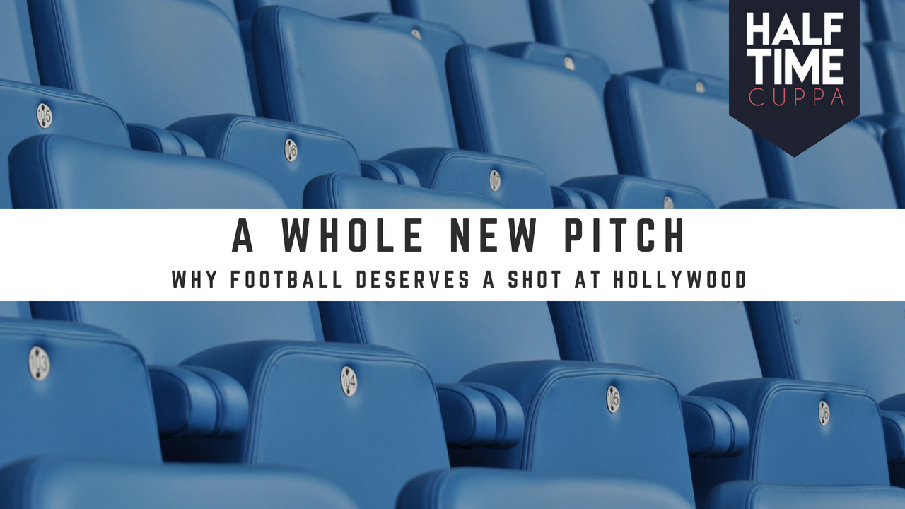 A Whole New Pitch – Why Football Deserves a Shot at Hollywood