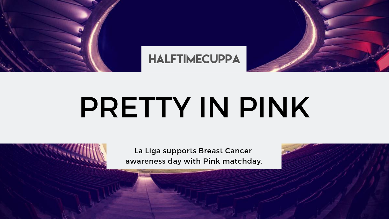 La Liga supports Breast Cancer awareness day with Pink matchday.