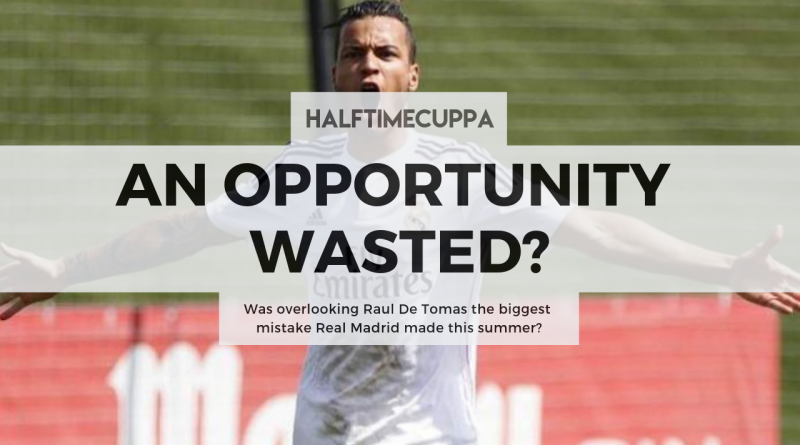 Was overlooking Raul De Tomas the biggest mistake Real Madrid made this summer?