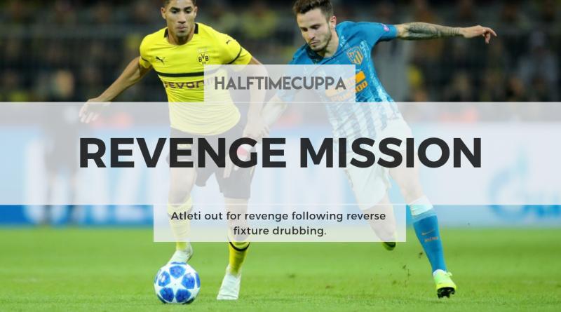 Atlético Madrid vs Borussia Dortmund: Atleti out for revenge following reverse fixture drubbing.