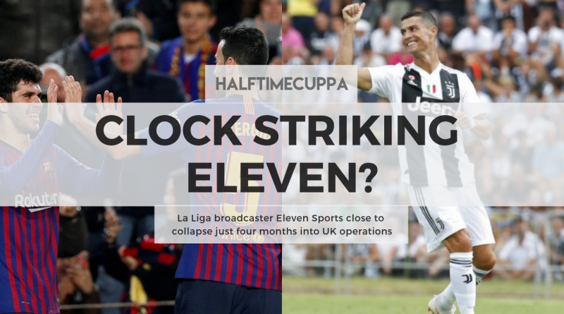 La Liga broadcaster Eleven Sports close to collapse just four months into UK operations
