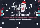 The Half Time Podcast #32 – 2018 Christmas Special – Worst Football Christmas Gifts?