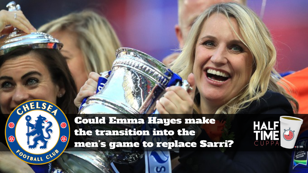 Could Emma Hayes make the transition into the men's game to replace Sarri?