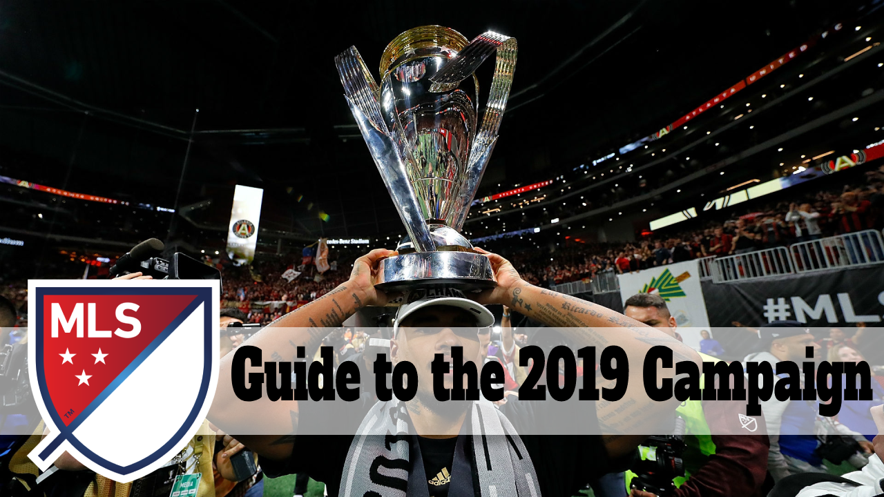 MLS | Guide to the 2019 campaign: Everything you need to know.