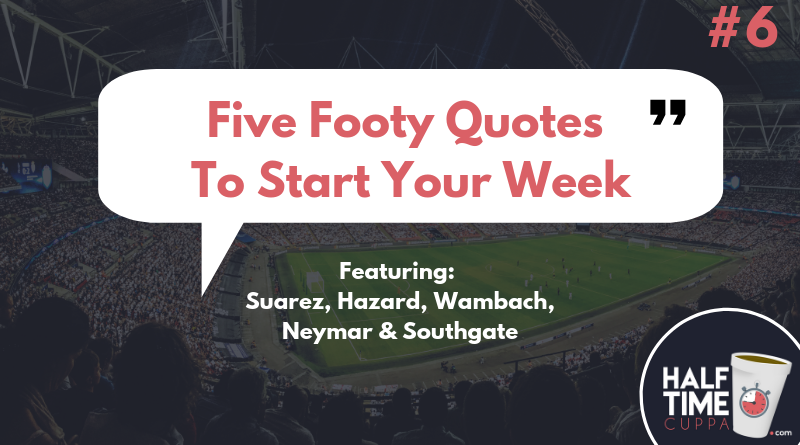 Five Footy Quotes To Start Your Week #6
