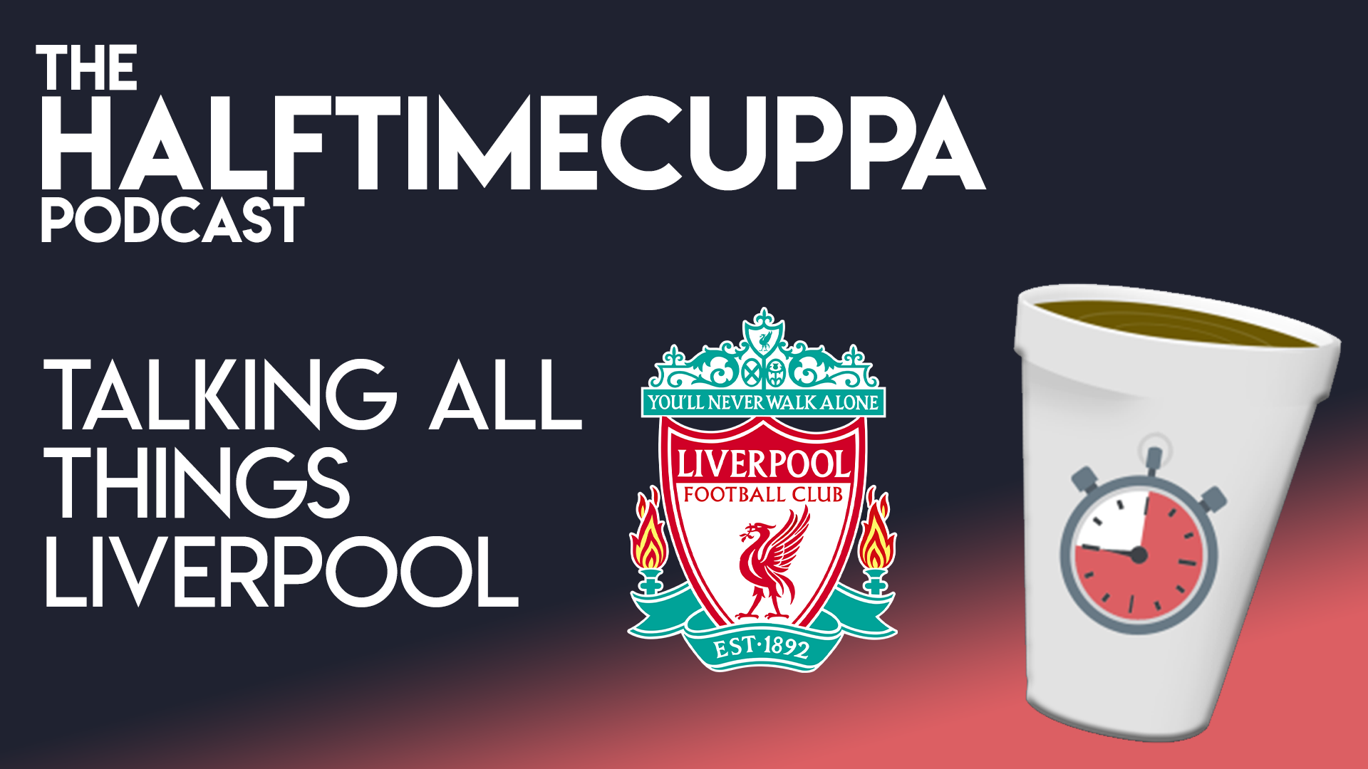 The Half Time Podcast – #38 – Talking all things Liverpool