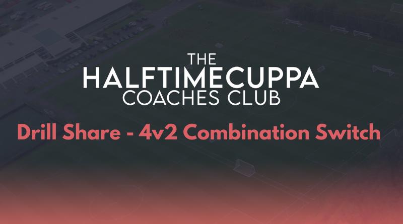 Coaches Club – 4v2 Combination Switch Drill