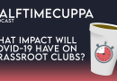 The Half Time Podcast – #40 – What impact will Coronavirus have on Grassroots clubs?