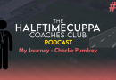HTC Coaches Club Podcast #8 – My Coaching Journey – Charlie Pumfrey