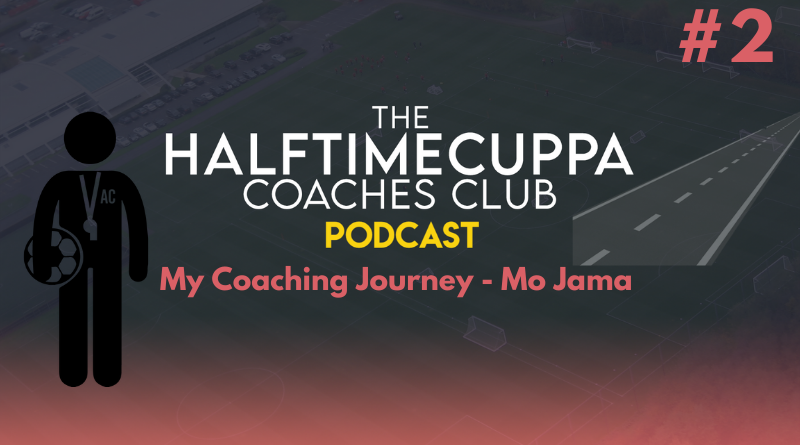 HTC Coaches Club Podcast #2 – My Coaching Journey: Mo Jama
