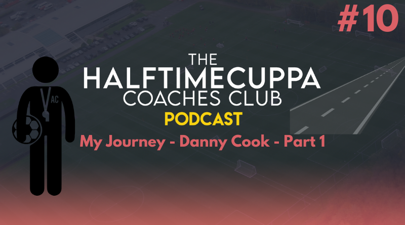 HTC Coaches Club Podcast #10 – My Coaching Journey – Danny Cook – Part 1