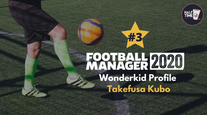 FM20 Wonderkid Profile – Takefusa Kubo