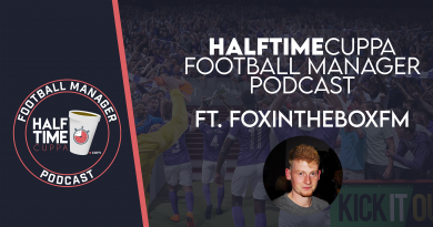 The HalfTimeCuppa Football Manager Podcast – #4 – Ft. FoxInTheBoxFM